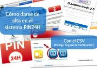 Cómo darse de alta en el sistema del PIN24H con el CSV (Código Seguro de Verificación)