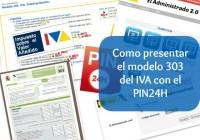 Como presentar el modelo 303 del IVA con el PIN24H