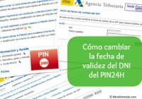 Cómo cambiar la fecha de validez del DNI en el PIN24H