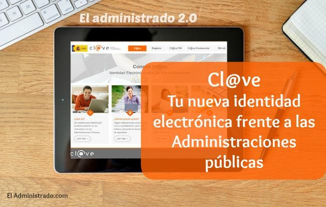 Clave: Tu identidad electrónica en las Administraciones Públicas