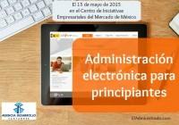 Charla sobre la Administración electrónica orientada a principiantes